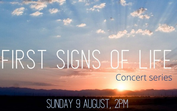 Starting on Sunday 9th August, the First Signs of Life Concert Series